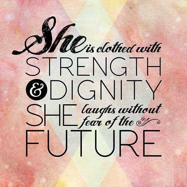 She Is Clothed With Strength And Dignity And She Laughs: She Is Clothed In Strength And Dignity