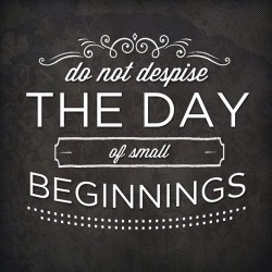 A Day of Small Beginnings - Daily Devotional and Meditation on Zech 4:10
