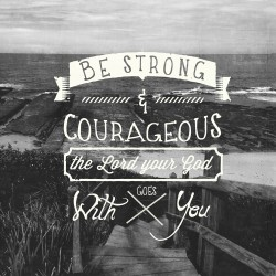 Be strong and courageous! - Pocket Fuel Daily Devotional on Deut 31:6