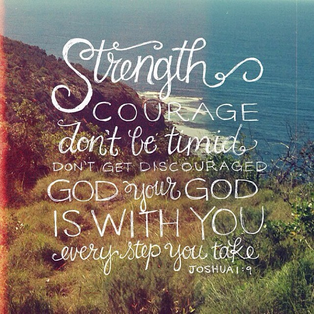 Strength & Courage…