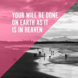 Earth and Heaven - Pocket Fuel Daily Devotional on Matt 6:10