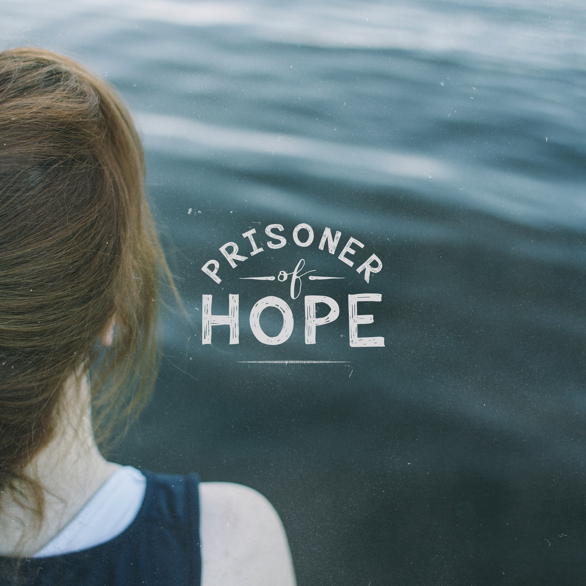 Prisoner of Hope – Part 7