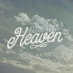Treasures In Heaven - Daily Devotional