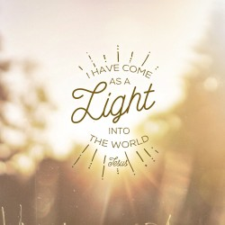 Dark and Light - Daily Devotional and Meditation on John 12:46