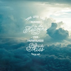 Heavens to Goodness - Daily Devotional and Meditation on Psalm 36:5