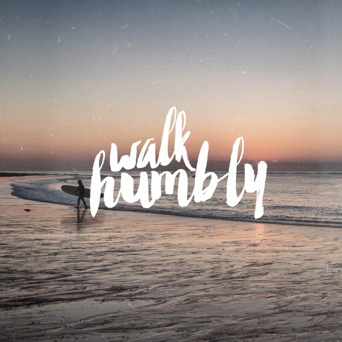 Walk Humbly – Part 3