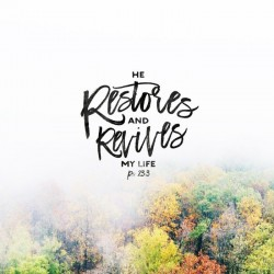 Pray, Commune and Restore - Part 1 - Daily Devotional on Psalm 23:3