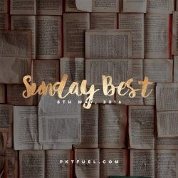 Sunday Best - 8th of May 2016