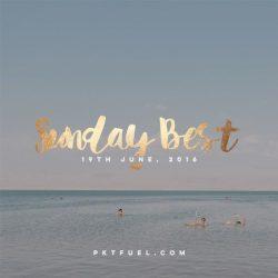 Sunday Best 19th of June 2016