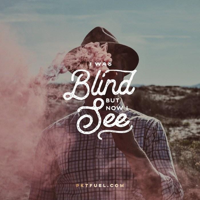 In My Eyes – Sight Series – Part 1 - Pocket Fuel on John 9:25