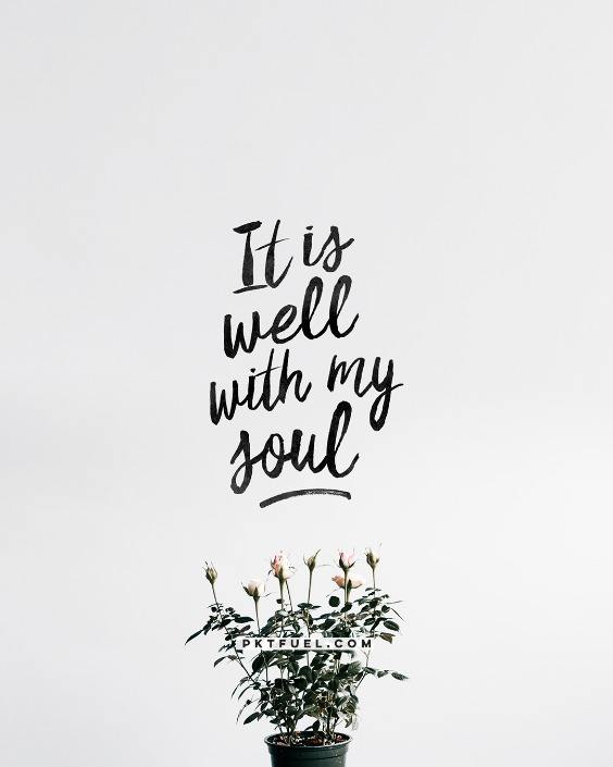 It Is Well With My Soul – The Cliche Series – Part 5 - Pocket Fuel