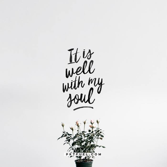 It Is Well With My Soul – The Cliché Series – Part 5