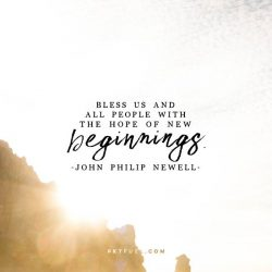 Bless Us and All People with the Hope of New Beginnings - John Philip Newell