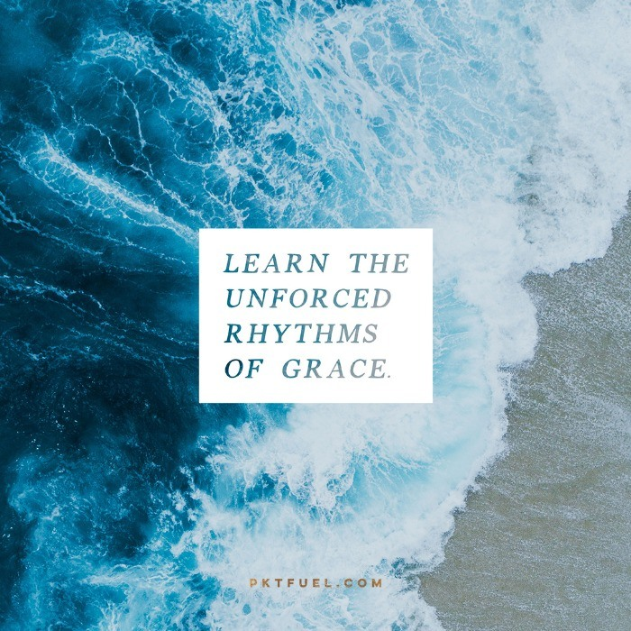 Learn the Unforced Rhythms of Grace – The Time Series – Part 7