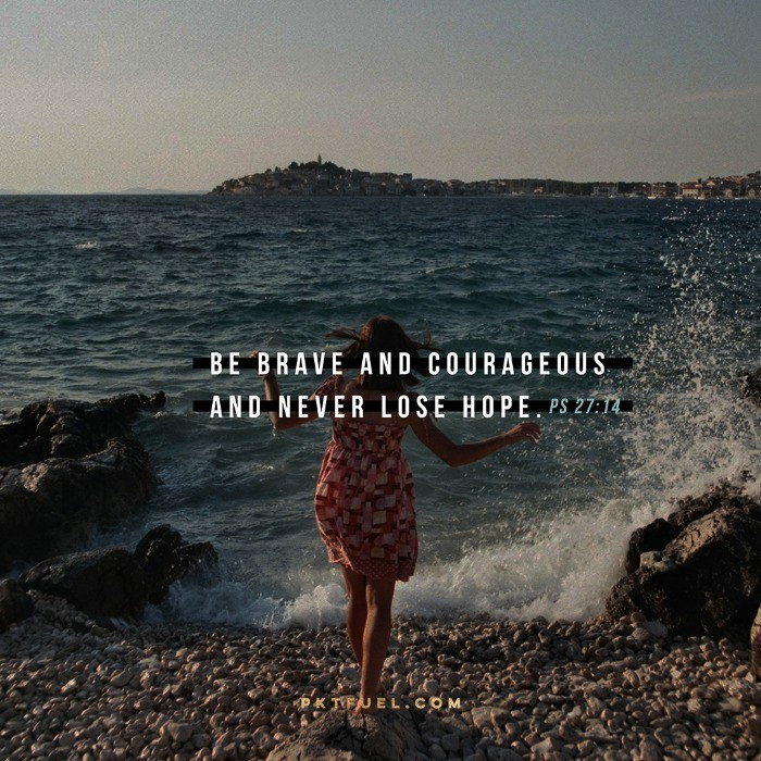 Be Brave and Courageous –The Edit Series on Psalm 27:14