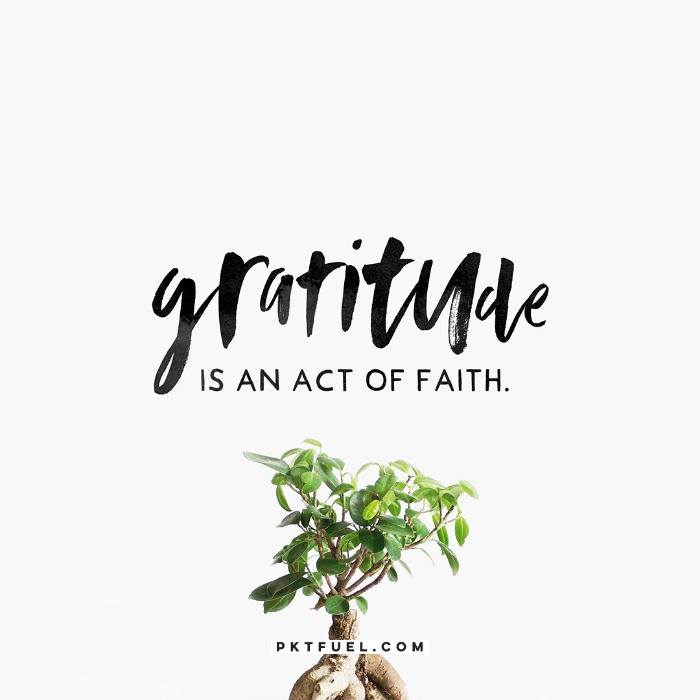 Gratitude is an Act of Faith – The Gratitude Series – Part 2